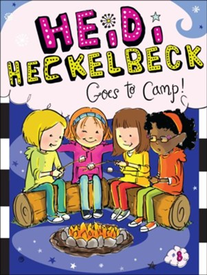 #8: Heidi Heckelbeck Goes to Camp!  -     By: Wanda Coven     Illustrated By: Priscilla Burris
