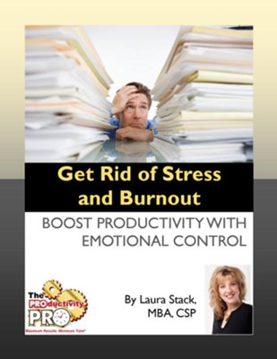 Get Rid of Stress and Burnout: Boost Productivity with Emotional Control - eBook  -     By: Laura Stack