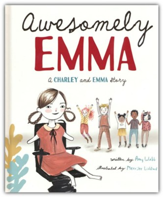 Awesomely Emma: A Charley and Emma Story  -     By: Amy Webb     Illustrated By: Merrilee Liddiard