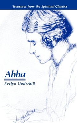 Abba - eBook  -     By: Evelyn Underhill