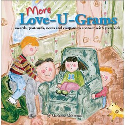 More Love-U-Grams:Awards, Postcards, Notes and Coupons to Connect with Your Kids  -     By: Marianne Richmond