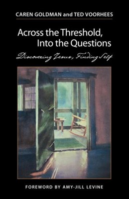 Across the Threshold, Into the Questions: Discovering Jesus, Finding Self - eBook  -     By: Caren Goldman, Ted Voorhees