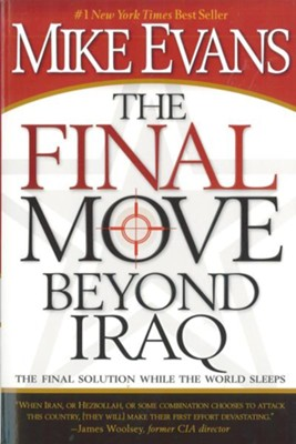 The Final Move Beyond Iraq: The Final Solution While the World Sleeps - eBook  -     By: Mike Evans