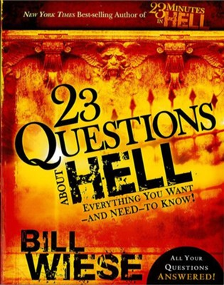 23 Questions About Hell: Everything You Want-and Need-to Know! - eBook  -     By: Bill Wiese