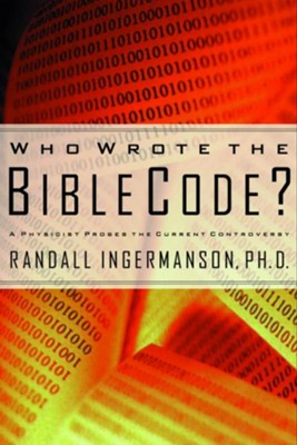 Who Wrote the Bible Code?: A Physicist Probes the Current Controversy - eBook  -     By: Randall Ingermanson