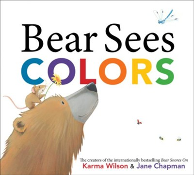 Bear Sees Colors  -     By: Karma Wilson     Illustrated By: Jane Chapman