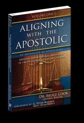 Aligning With The Apostolic, Volume 1: Apostles And The Apostolic Movement In The Seven Mountains Of Culture - eBook  -     By: Dr. Bruce Cook