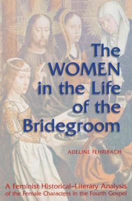 Women in the Life of the Bridegroom  -     By: Adeline Fehribach