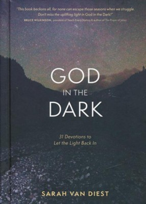 God in the Dark: 31 Devotions to Let the Light Back In  -     By: Sarah Van Diest