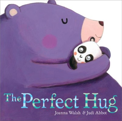 The Perfect Hug  -     By: Joanna Walsh     Illustrated By: Judi Abbot