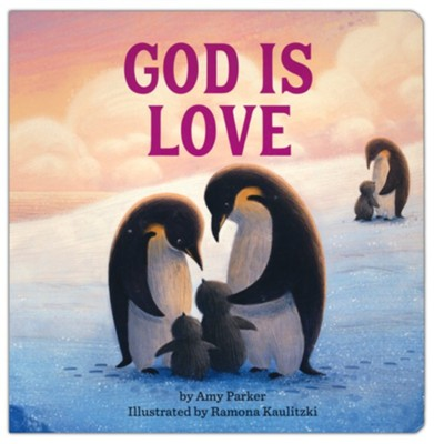 God Is Love  -     By: Amy Parker     Illustrated By: Ramona Kaulitzki