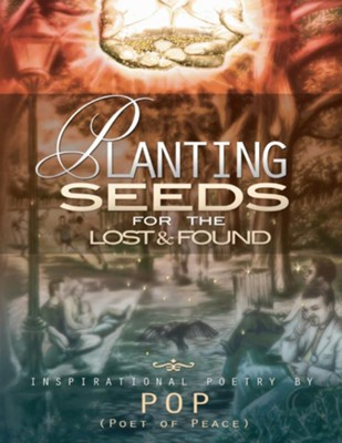 Planting Seeds For The Lost & Found - eBook  -     By: Lawrence Charles Rutherford II