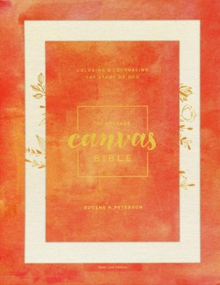 The Message Canvas Bible: Coloring and Journaling the Story of God, Leather-Look, Gold Leaf  -     By: Eugene H. Peterson