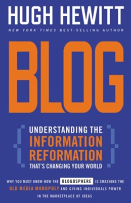 Blog: Understanding the Information Reformation That's Changing Your World - eBook  -     By: Hugh Hewitt