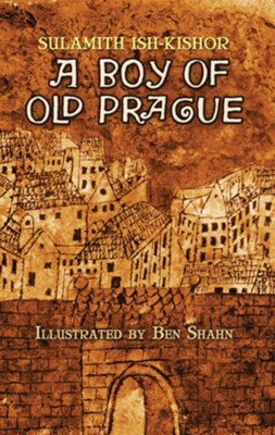 A Boy of Old Prague  -     By: Sulamith Ish-Kishor, Ben Shahn