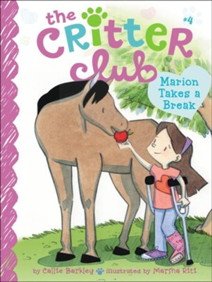 #4: Marion Takes a Break  -     By: Callie Barkley     Illustrated By: Marsha Riti
