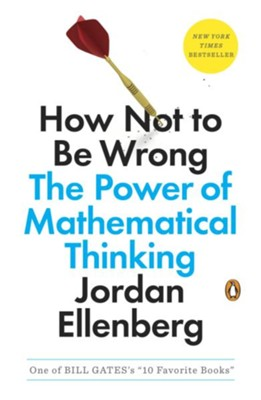 How Not to Be Wrong: The Power of Mathematical Thinking - eBook  -     By: Jordan Ellenberg