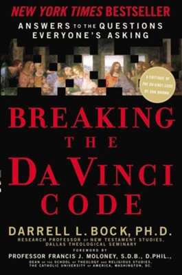 Breaking the Da Vinci Code: Answers to the Questions Everyone's Asking - eBook  -     By: Darrell L. Bock