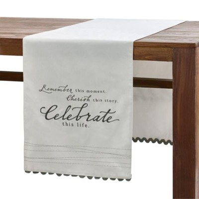 Celebrate This Life Table Runner  -
