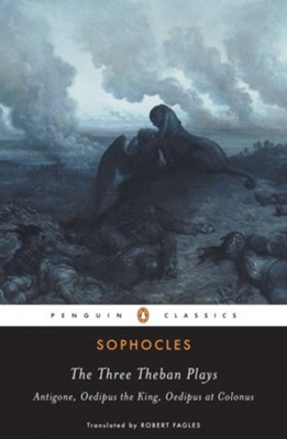 The Three Theban Plays: Antigone; Oedipus the King; Oedipus at Colonus - eBook  -     By: Sophocles