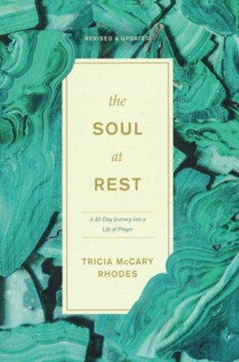 The Soul At Rest: A Forty-Day Journey into a Life of Prayer  -     By: Tricia McCary Rhodes