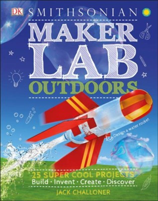 Maker Lab: Outdoors  -     By: DK