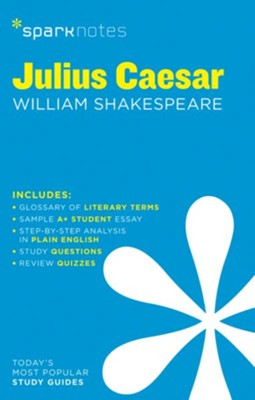 Julius Caesar SparkNotes Literature Guide  -     By: William Shakespeare, SparkNotes