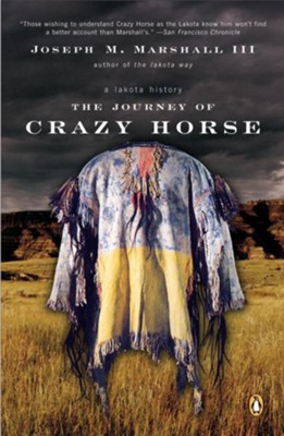 The Journey of Crazy Horse: A Lakota History - eBook  -     By: Joseph M. Marshall III