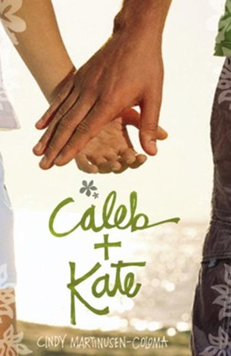 Caleb + Kate - eBook  -     By: Cindy Martinusen-Coloma