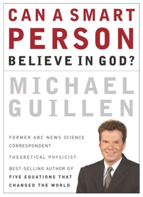 Can a Smart Person Believe in God? - eBook  -     By: Michael Guillen