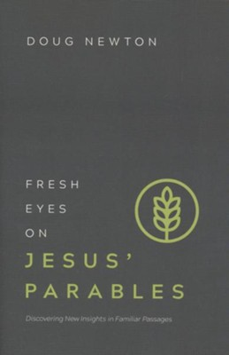 Fresh Eyes on Jesus' Parables  -     By: Doug Newton