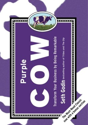 Purple Cow, New Edition: Transform Your Business by Being Remarkable-Includes new bonus chapter - eBook  -     By: Seth Godin