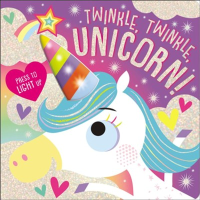 Twinkle, Twinkle, Unicorn  -     By: Rosie Greening     Illustrated By: Stuart Lynch