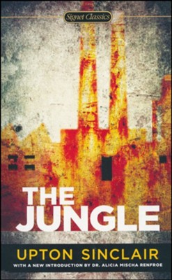 The Jungle  -     By: Upton Sinclair