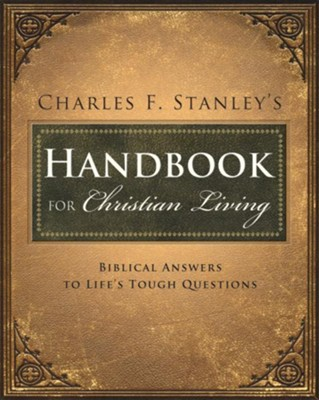 Charles Stanley's Handbook for Christian Living: Biblical Answers to Life's Tough Questions - eBook  -     By: Charles F. Stanley
