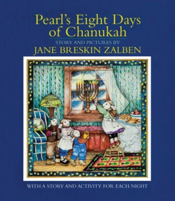 Pearl's Eight Days of Chanukah: With a Story and Activity for Each Night  -     By: Jane Breskin Zalben     Illustrated By: Jane Breskin Zalben