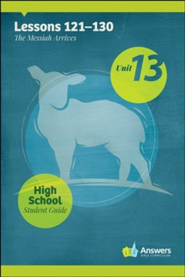 Answers Bible Curriculum High School Unit 13 Student Guide (2nd Edition)  -