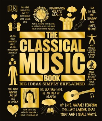 The Classical Music Book: Big Ideas Simply Explained  -