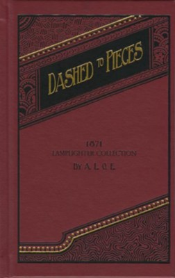 Dashed to Pieces  -     By: A.L.O.E.