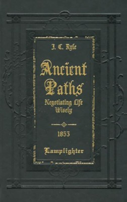 Ancient Paths: Negotiating Life Wisely   -     By: J.C. Ryle