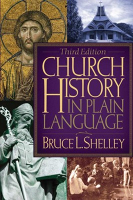 Church History in Plain Language: Third Edition - eBook  -     By: Bruce L. Shelley