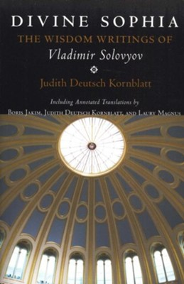 Divine Sophia: The Wisdom Writings of Vladimir Solovyov  -     By: Judith Deutsch Kornblatt