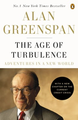The Age of Turbulence: Adventures in a New World - eBook  -     By: Alan Greenspan