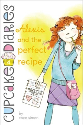 #4: Alexis and the Perfect Recipe  -     By: Coco Simon