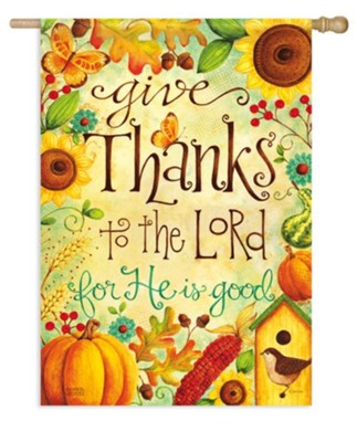 Give Thanks To The Lord, Large Flag  -     By: Karla Dornacher