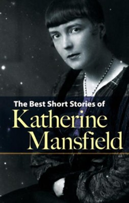 Best Short Stories of Katherine Mansfield  -     By: Katherine Mansfield, Enda Duffy
