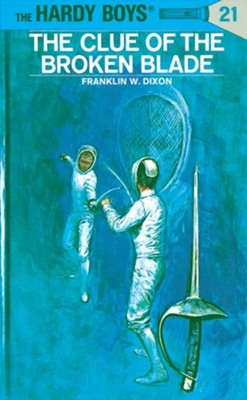 Hardy Boys 21: The Clue of the Broken Blade: The Clue of the Broken Blade - eBook  -     By: Franklin W. Dixon
