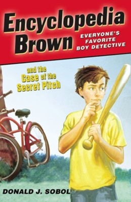 Encyclopedia Brown and the Case of the Secret Pitch - eBook  -     By: Donald J. Sobol