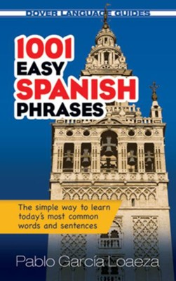 1001 Easy Spanish Phrases   -     By: Pablo Garcia