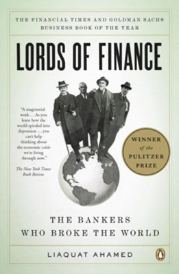 Lords of Finance: The Bankers Who Broke the World - eBook  -     By: Liaquat Ahamed